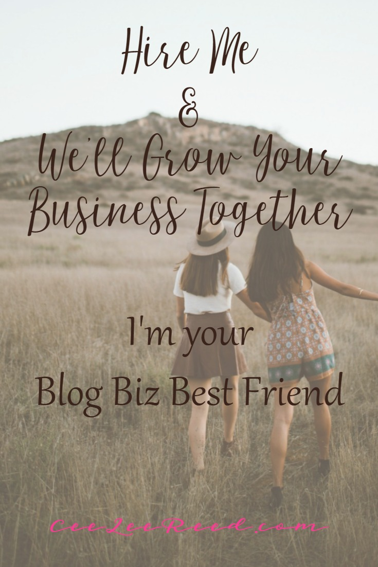 Hire me as your Blog Biz Best Friend at CeeLeeReed.com