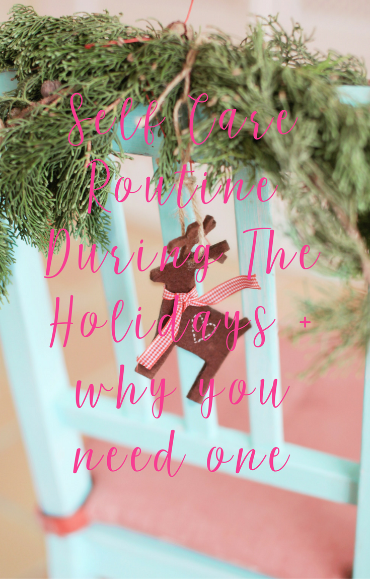 My Self Care Routing During The Holidays by CeeLeeReed.com
