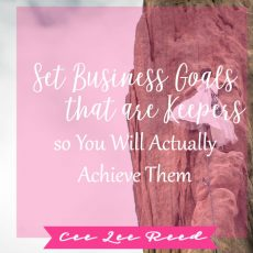Set business goals that are keepers so you'll finally achieve them!