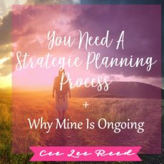 You Need A Strategic Planning Process + Why Mine Is Ongoing
