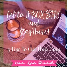 Get to Inbox Zero and Stay There (5 Tips to Cut Thru the Crap)!