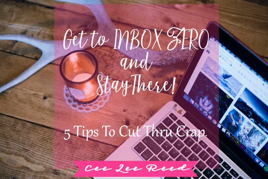 Get to Inbox Zero with CeeLeeReed.com