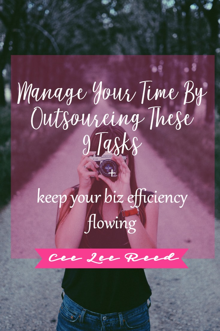 Manage time by hiring others to help on CeeLeeReed.com