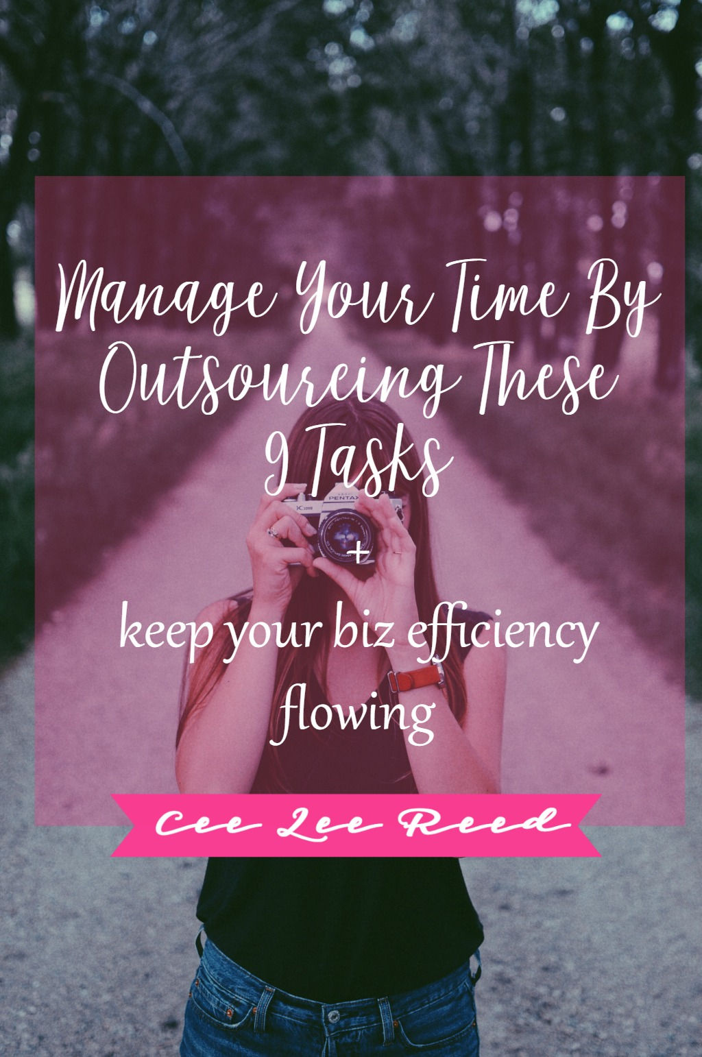 Manage time by outsourcing these 9 tasks with CeeLeeReed.com