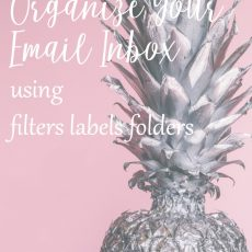 Organize Your Email Inbox (hint: use folders labels and filters)