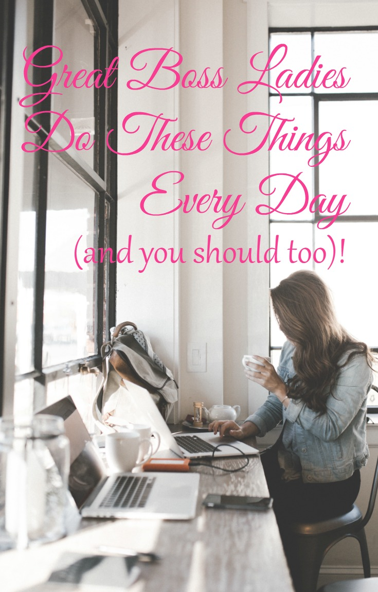 Great Boss Ladies do these things every day with CeeLeeReed.com